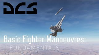 DCS World Basic Fighter Manoeuvres - Fundamentals