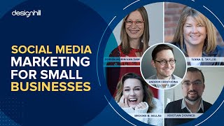 Social Media Marketing For Small Businesses: Best Practices & Techniques | Panel Discussion