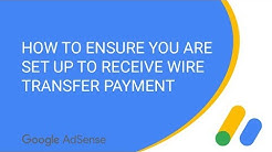 How to ensure you are set up to receive a Wire Transfer AdSense Payment