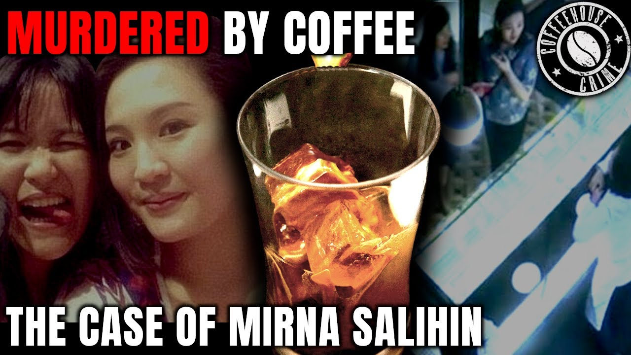 Killed with Coffee | The Case of Mirna Salihin | The Coffeehouse Murder