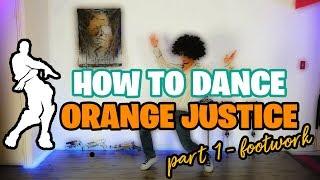 HOW TO DO ORANGE JUSTICE DANCE  Pt. 1 Footwork + Bonus Moves