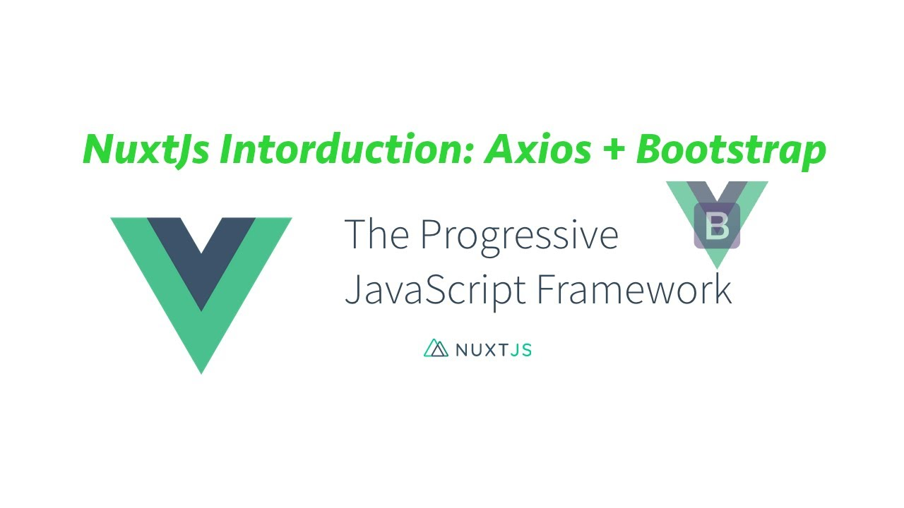 NuxtJs Introduction   axios + bootstrap-vue