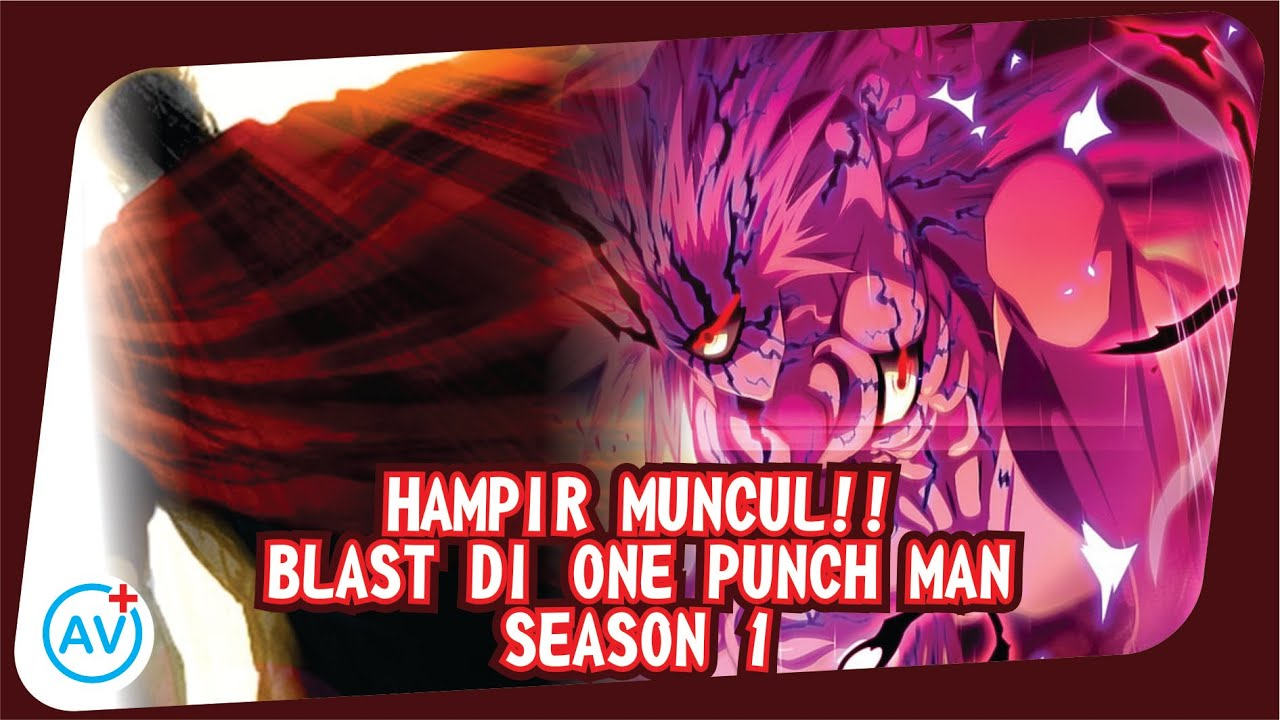 Hampir Muncul Blast Di One Punch Man Season 1 Super Teori Youtube