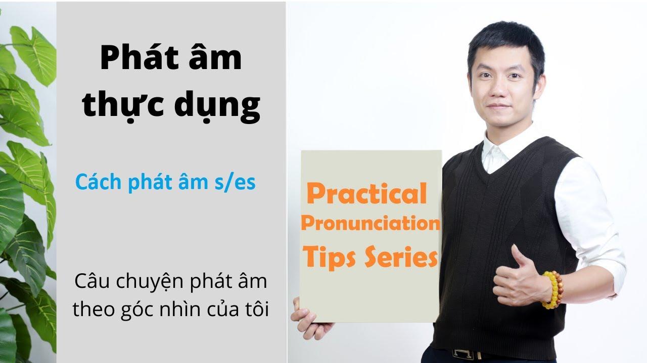 [MLaF] PPT#7: Cách phát âm s/es    Playlist Pronunciation Tips