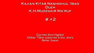 Kajian Kitab Nashoihul 39 Ibad 2 oleh K H Mudzakir Ma 39 ruf