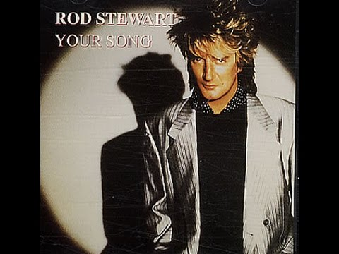 "Elton John & Bernie Taupin's ""Your Song"" - Rod Stewart 1991"