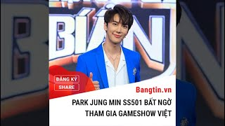 Park Jung Min SS501 bất ngờ tham gia gameshow Việt