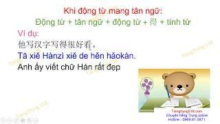 Tiếng Trung 518 - Kiến thức ngữ pháp vô cùng quan trọng - Bổ ngữ trạng thái ( Động từ + 得+ tính từ)