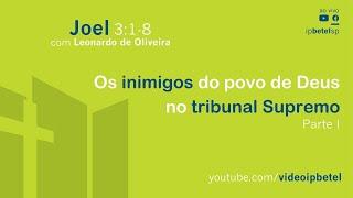 Os inimigos do povo de Deus no tribunal Supremo | Leonardo Oliveira