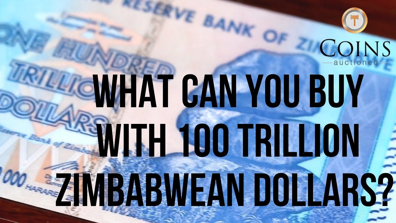 What Can You With 100 Trillion Zimbabwean Dollars