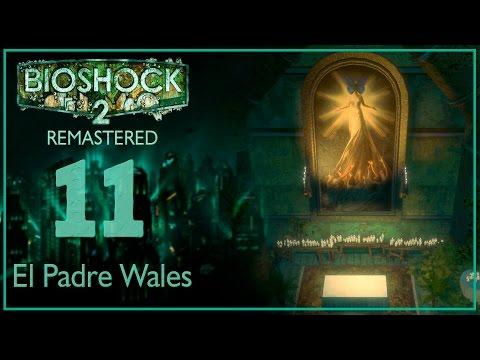 Bioshock 2 Remastered #11 - El padre Wales /Gameplay Español PC PS4 Xbox One 7GHOOST