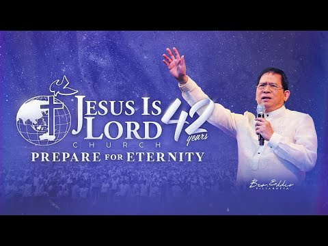 JIL Church's 42nd Anniversary - Prepare for Eternity