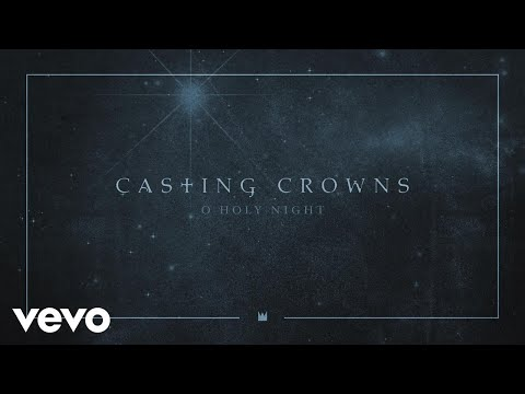 Casting Crowns - O Holy Night (Audio)