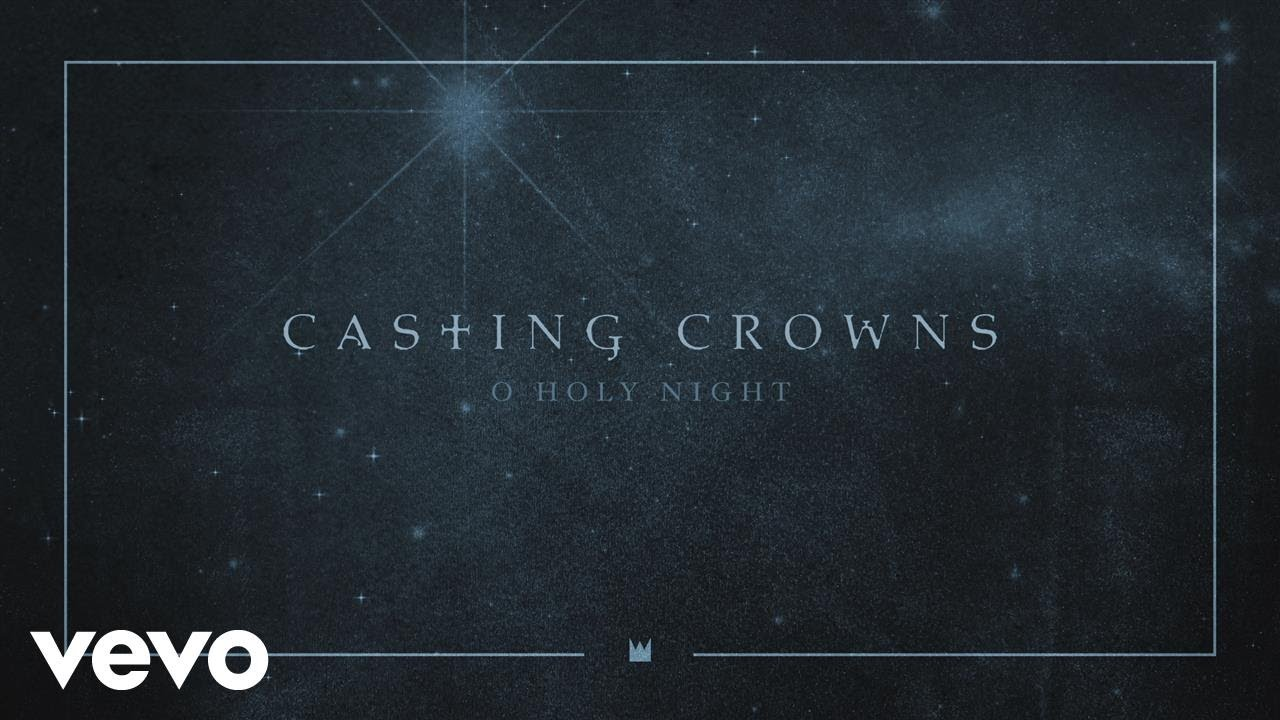 casting-crowns-o-holy-night-audio-castingcrownsvevo