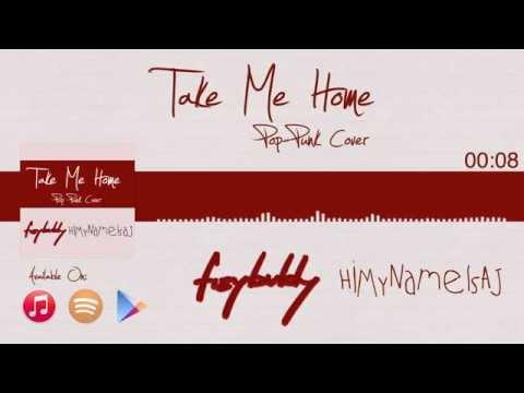 Take Me Home - Cash Cash [pop punk cover by fizybubly + HiMyNameIsAJ]