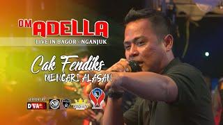 Download CAK FENDIK - MENCARI ALASAN [OM. ADELLA LIVE IN BAGOR NGANJUK]
