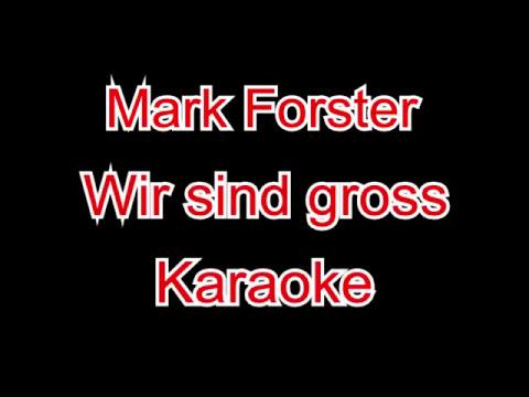 Karaoke Version wir sind gross von Mark Forster