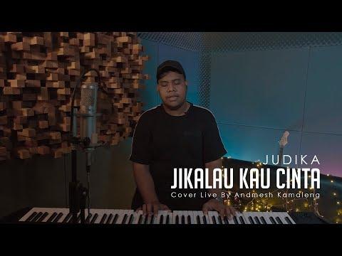 Judika - Jikalau Kau Cinta (Cover Live By Andmesh Kamaleng)