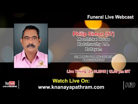 Philip Moorthickal Funeral Services Live 24.10.2016