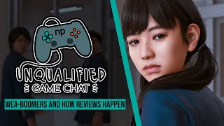 Unqualified Game Chat Ep. 34: Wea-Boomers and How Reviews Happen