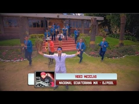 Nacional Ecuatoriana - Vídeo Mix 2018 - Dj Pool - Lo nuevo y lo mejor