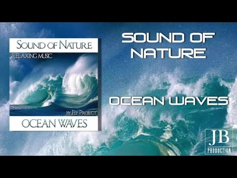 Fly Project - Sound of Nature: Ocean Waves