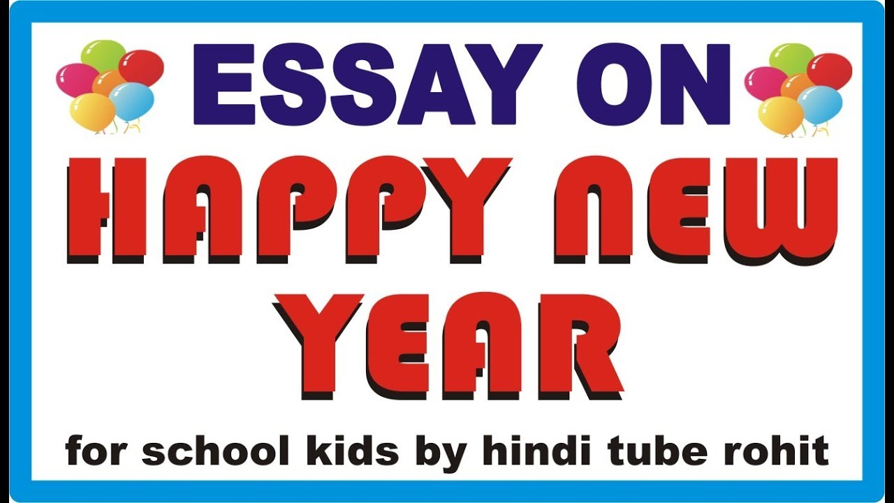 New Year Essay For School Kids 2019 By Hindi Tube Rohit