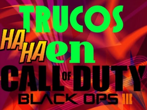 TUTORIAL : Trucos y Glitches-Call of Duty Black Ops 3.