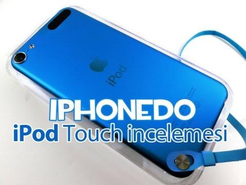 iPod Touch (5. Nesil) Kutu açılımı, incelemesi ve karşılaştırması.