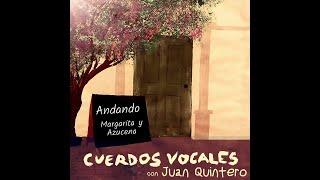 Andando / Margarita y Azucena - Cuerdos Vocales con Juan Quintero