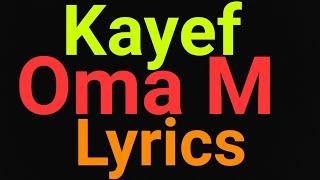 Kayef | Oma M | Lyrics