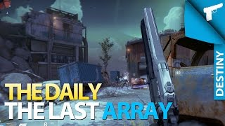 Destiny | The Daily - The Last Array [First Curse] Ep. 5