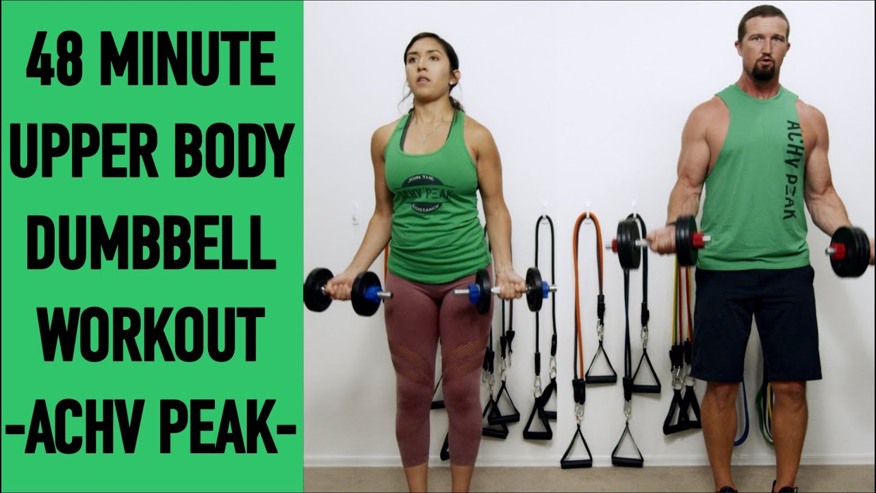 48 Minute Upper Body Dumbbell Workout - Dumbbell Home Workout by ACHV PEAK