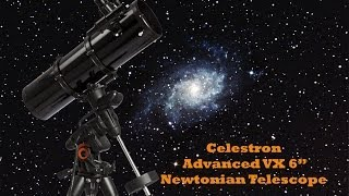 "Celestron Advanced VX 6"" Newtonian Telescope Review"