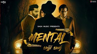 Mental (Official Song) Sajji Sanj | V Barot | Love Johal | Latest Punjabi Songs 2019 | Saga Music