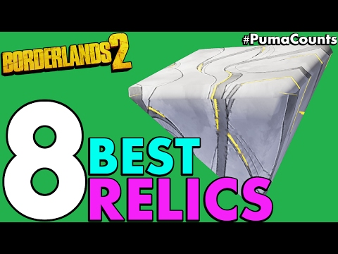 Top 8 Best Unique, Etech and Seraph Relics in Borderlands 2 #PumaCounts