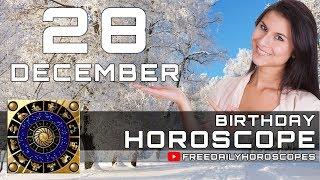 December 28 - Birthday Horoscope Personality