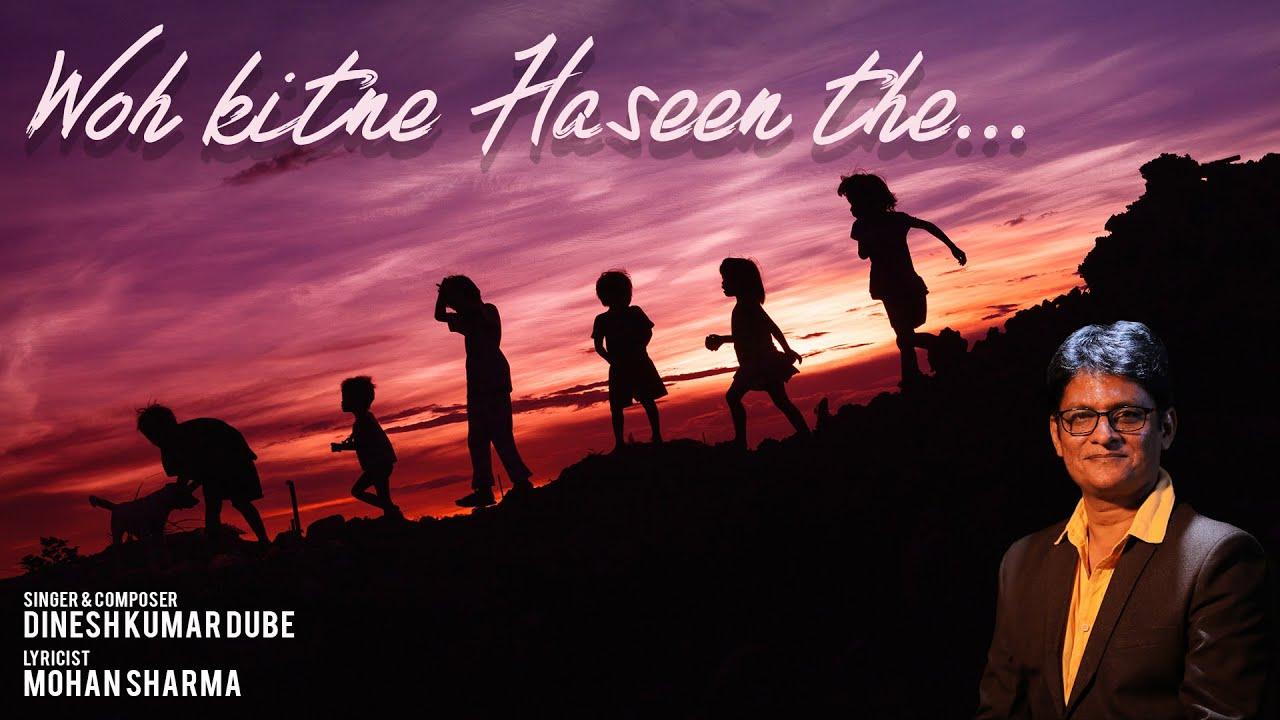 Woh Kitne Haseen The || Dinesh Kumar Dube