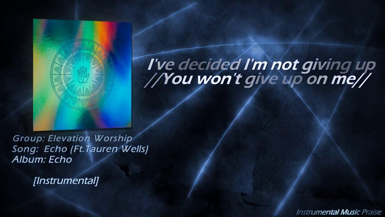 Elevation Worship - Echo (Ft  Tauren Wells) [Instrumental & Lyrics