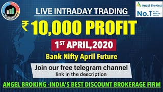 LIVE INTRADAY TRADING|₹10,000 PROFIT|BANKNIFTY|01-APRIL-2020|TRADERS CLUB