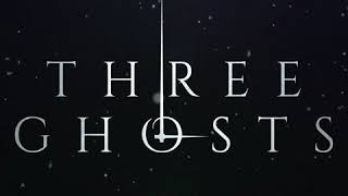 Three Ghosts Trailer #4