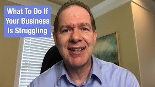 What To Do If Your Business is Struggling