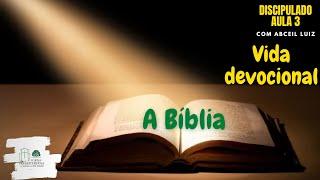 Discipulado - Aula III - Vida devocional - A bíblia