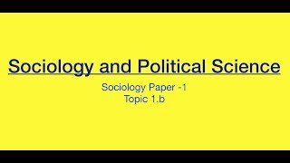 Sociology for UPSC : Socio and Political Science Comparison - Chapter 1 - Paper 1 - Lecture 51