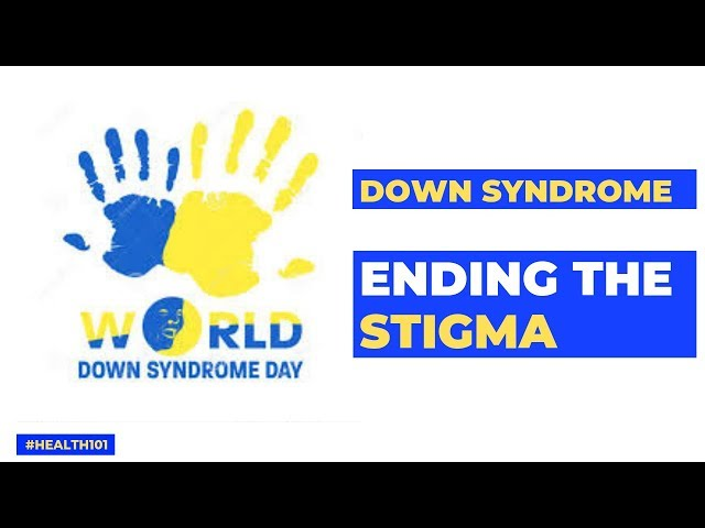 Down Syndrome: Ending The Stigma – Health101