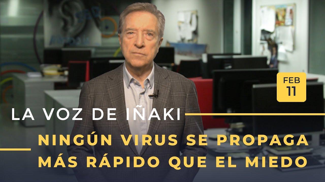 La voz de Iñaki | 11/02/20 | Ningún virus se propaga más rápido que el miedo