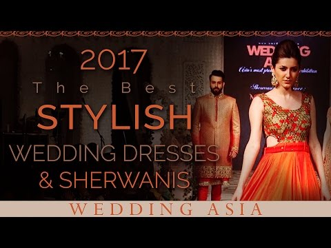 Stylish 2017 Wedding Dresses and Sherwanis | Beautiful Indian Wedding Dresses for Brides and Grooms