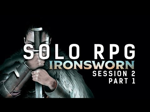 Solo RPG - Ironsworn || Session 2 Part 1
