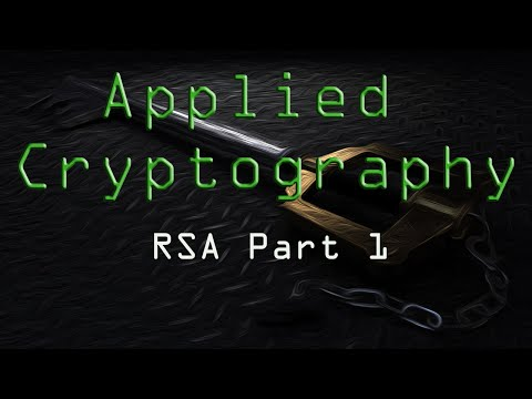 Applied Cryptography: RSA Cryptosystem Part 1