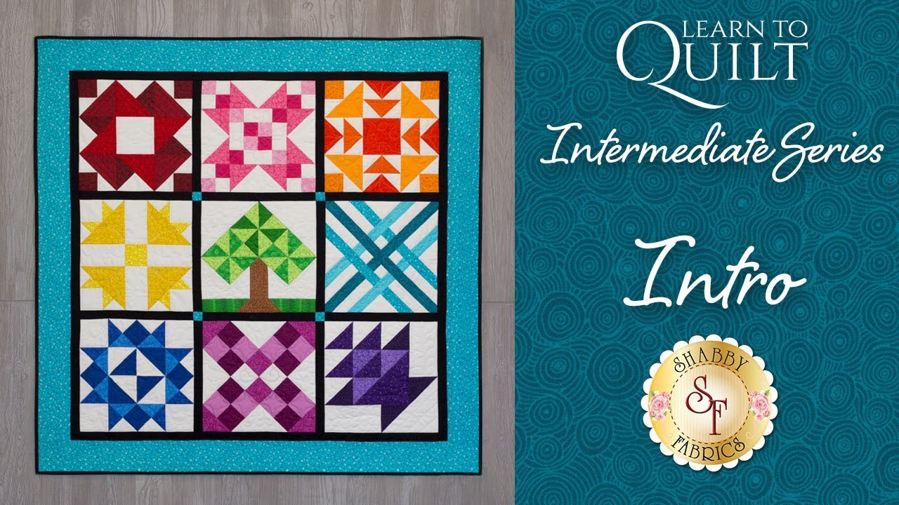 Learn to Quilt Intermediate Series Intro   Shabby Fabrics - YouTube : learn quilting - Adamdwight.com